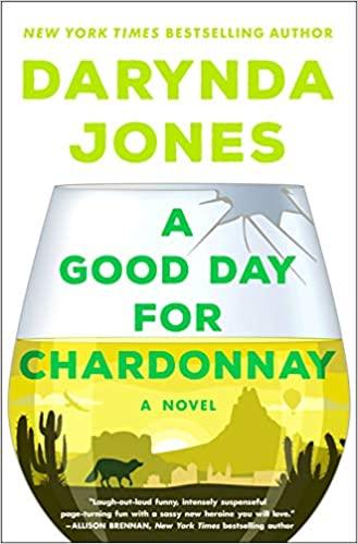 A Good Day for Chardonnay (Sunshine Vicram, #2) by Darynda Jones