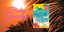 Friday Giveaway:  Meet Me in Paradise by Libby Hubscher