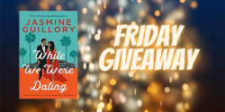 Friday Giveaway:  While We Were Dating by Jasmine Guillory