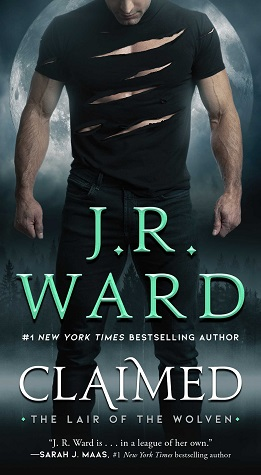 Claimed (Lair of the Wolven, #1) by J.R. Ward