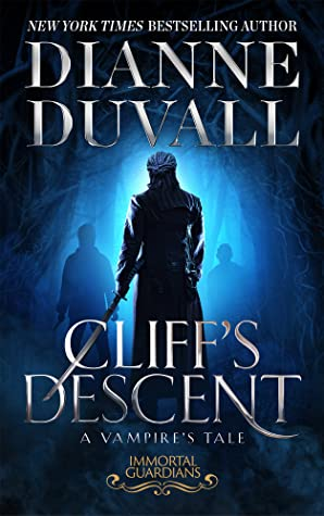 Cliff's Descent: A Vampire's Tale (Immortal Guardians, #11) by Dianne Duvall